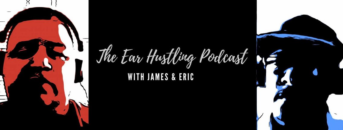 The Ear Hustling Podcast with James and Eric - immagine di copertina