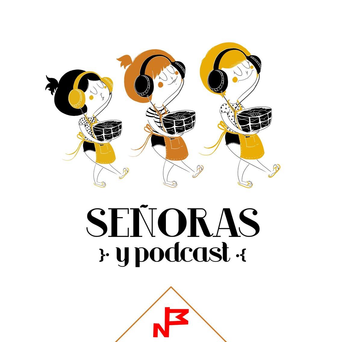 Señoras y Podcast - Cover Image
