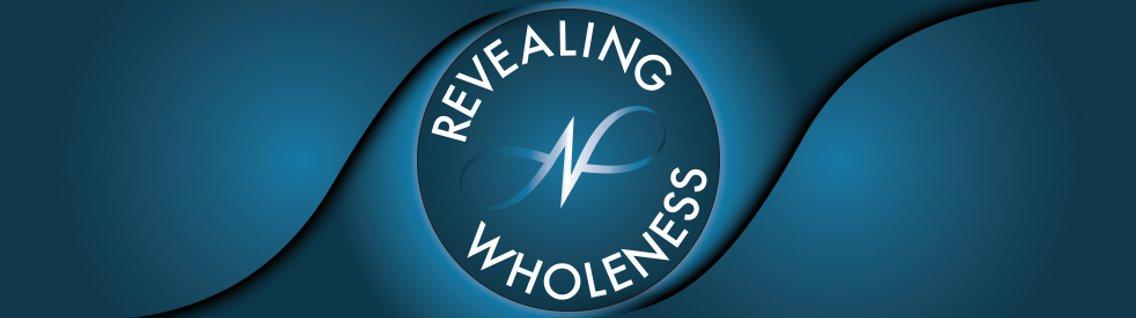 Revealing Wholeness with Dr.Troy Munson - imagen de portada