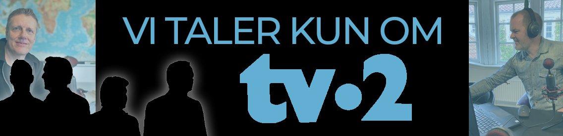 Vi Taler Kun Om TV-2 - Cover Image