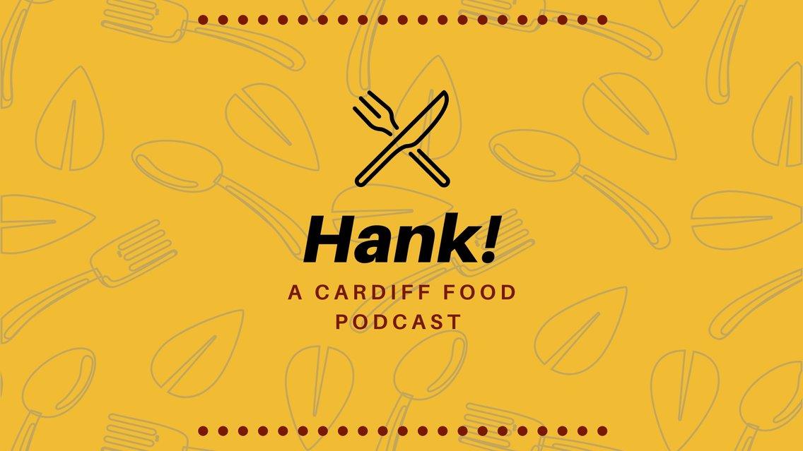 Hank! A Cardiff Food Podcast - immagine di copertina