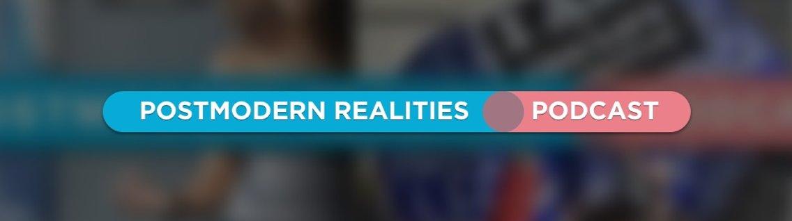 Postmodern Realities Podcast - imagen de portada