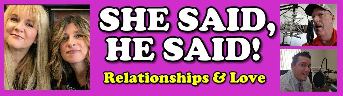 She Said, He Said Relationships, Daily Life & Love, Men and Women's Views - immagine di copertina