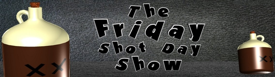 Friday Shot Day Show - Cover Image