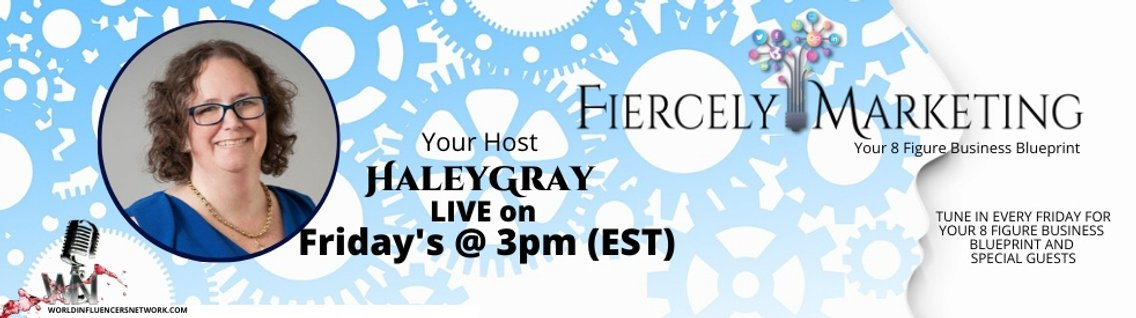 Fiercely Marketing with Haley Gray - Cover Image