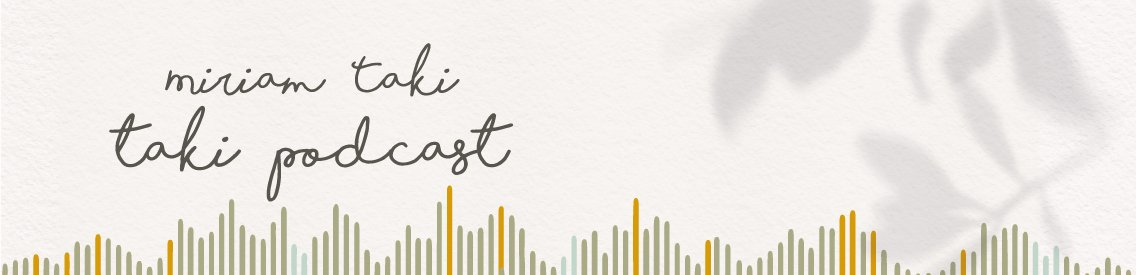 Miriam Taki - Taki Podcast - Cover Image