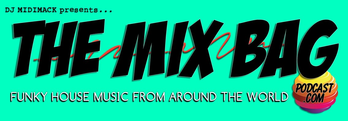 The Mix Bag Podcast | Funky House Music from Around the World - Cover Image