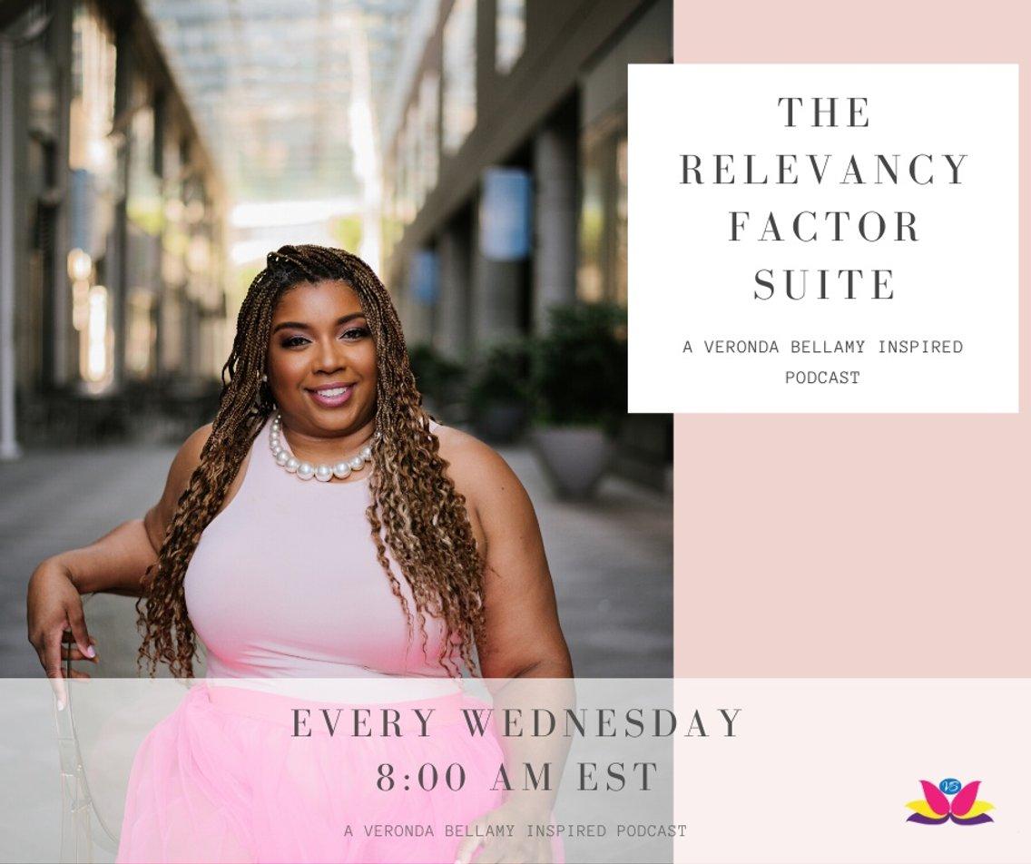 The Relevancy Factor Suite - A Veronda Bellamy Inspired Podcast - immagine di copertina