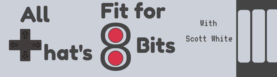All That's Fit for 8 Bits - immagine di copertina