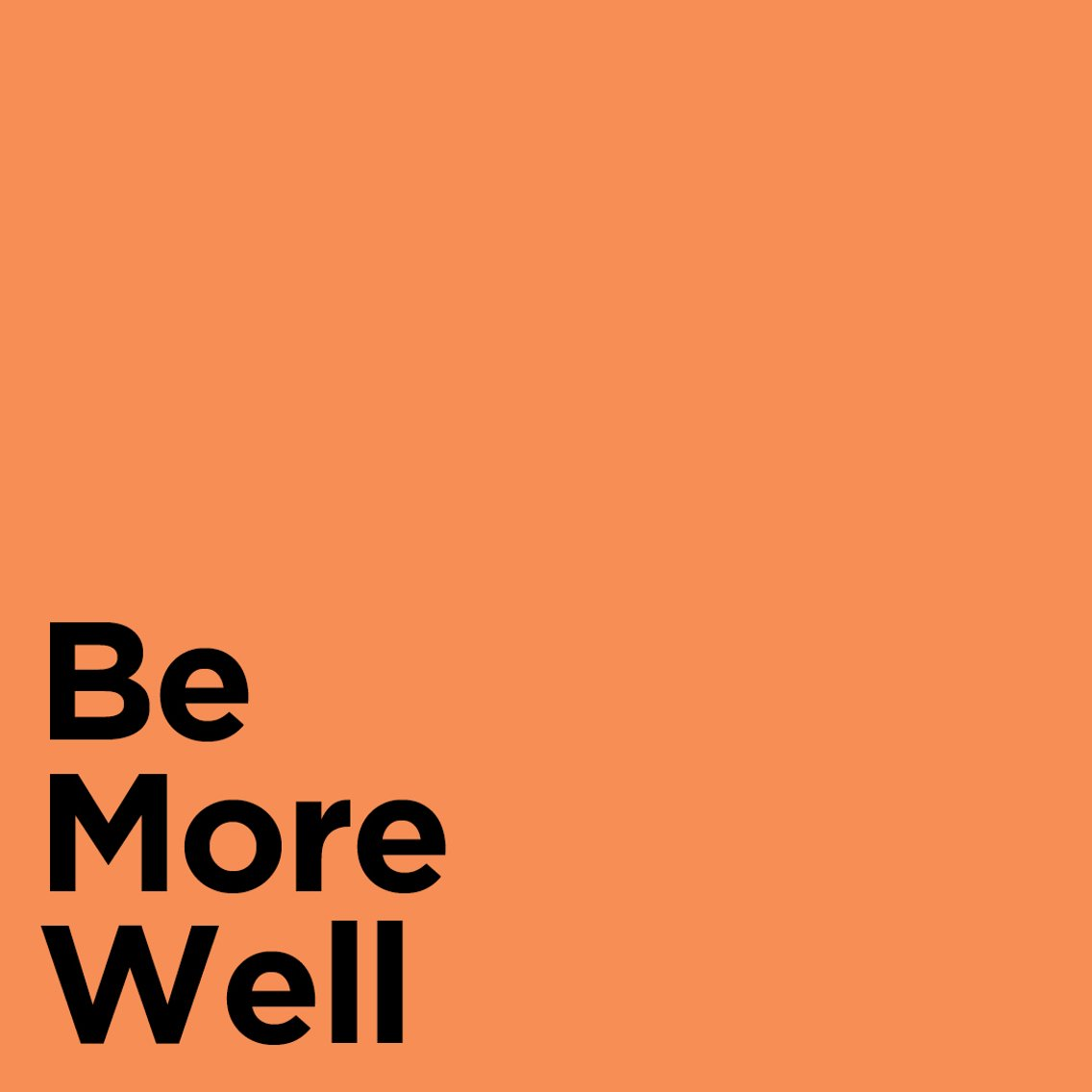 Be More Well Podcast - Cover Image