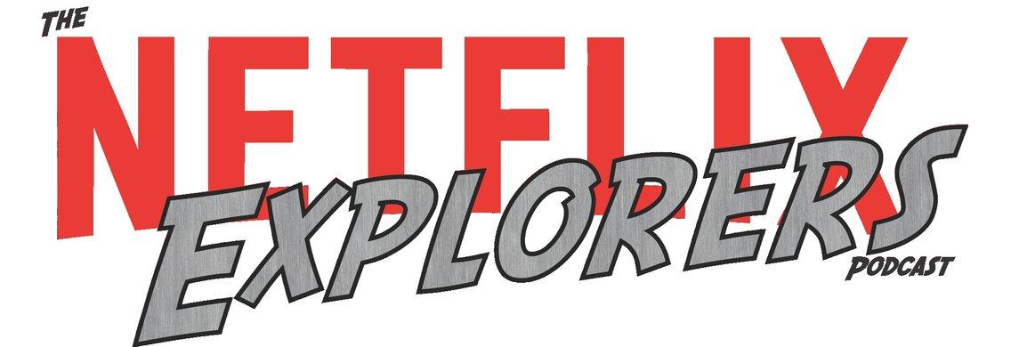 The Netflix Explorers Podcast - imagen de portada