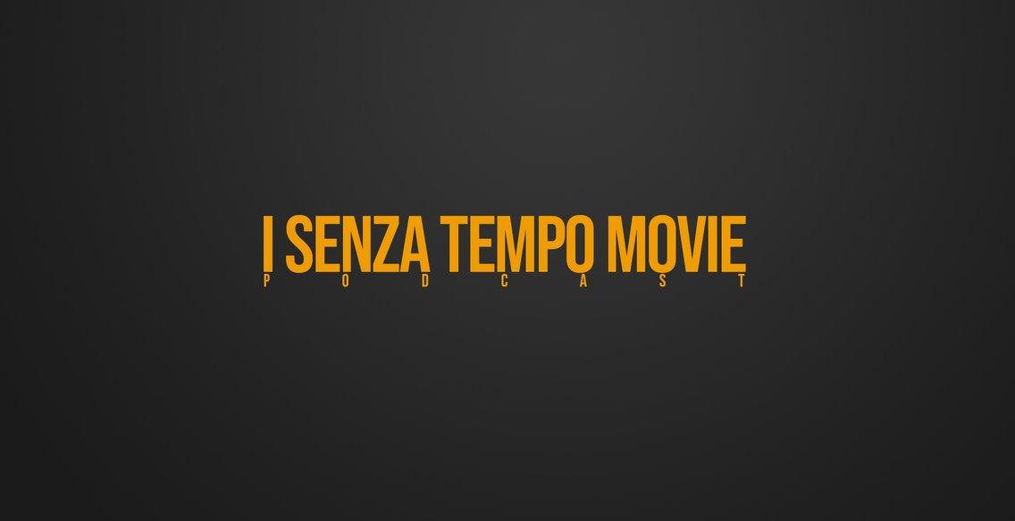 I Senza Tempo Movie Podcast - Cover Image