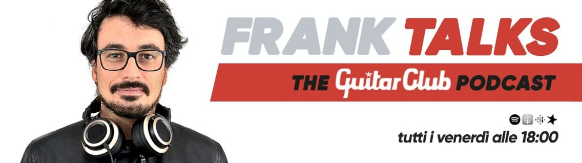 Frank Talks - The Guitar Club Podcast - Cover Image