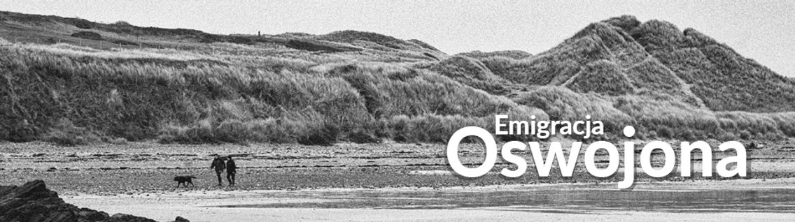 Emigracja Oswojona Podkast - Cover Image