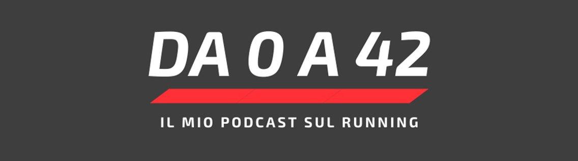 Da 0 a 42 - Il mio podcast sul running - imagen de portada