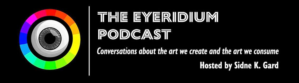 The Eyeridium Podcast - immagine di copertina