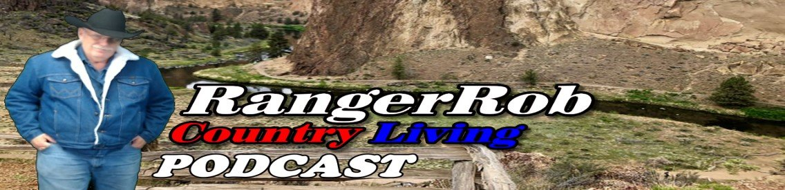 RangerRob Country Living Podcast - Cover Image