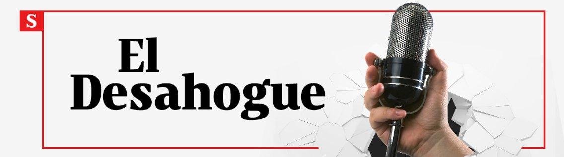 El Desahogue pódcast - Cover Image