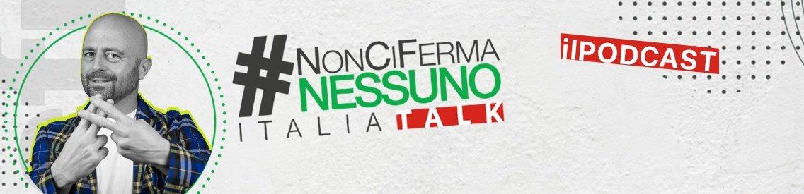 #NonCiFermaNessuno -  il PODCAST - Cover Image