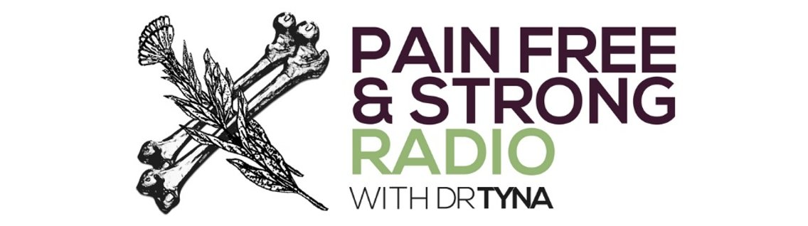 Pain Free & Strong Radio Dr.Tyna Moore - Cover Image