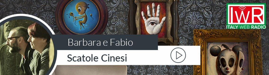 Scatole Cinesi con Barbara e Fabio - Cover Image
