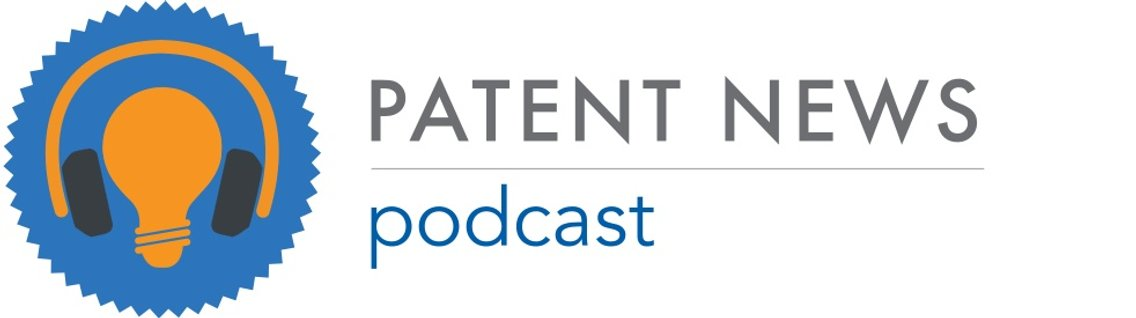 Patent News Podcast - Cover Image