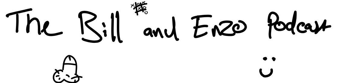 The Bill And Enzo Podcast - immagine di copertina