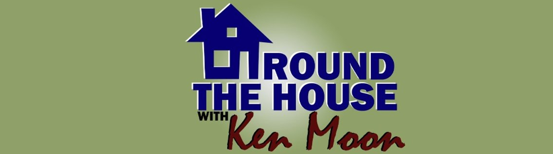 Around the House with Ken Moon - Cover Image