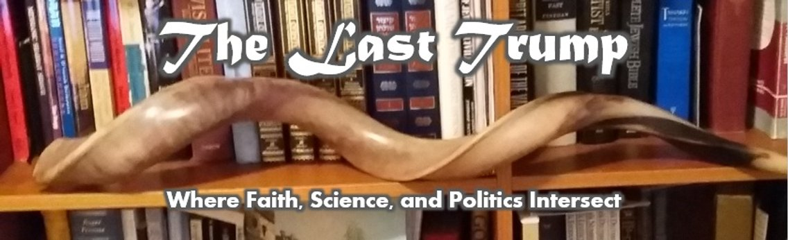 The Last Trump Podcast - Cover Image