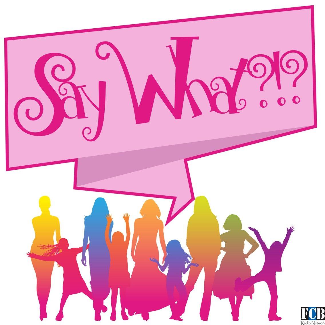 Say What - immagine di copertina