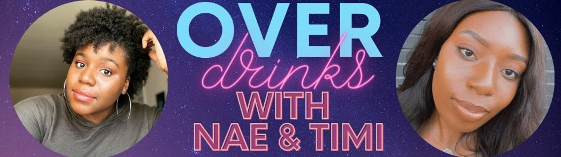 Over Drinks with Nae and Timi - immagine di copertina