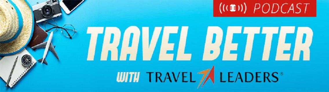 Travel Better with Travel Leaders - imagen de portada