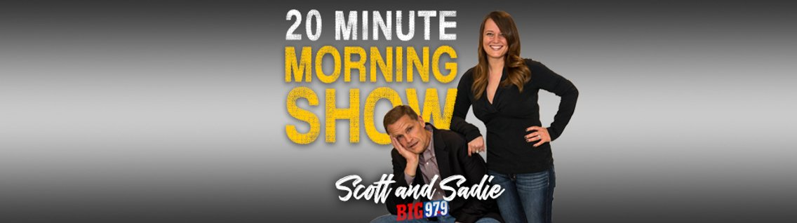 Scott and Sadie's 20 Minute Morning Show - Cover Image