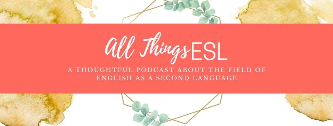 All Things ESL - imagen de portada