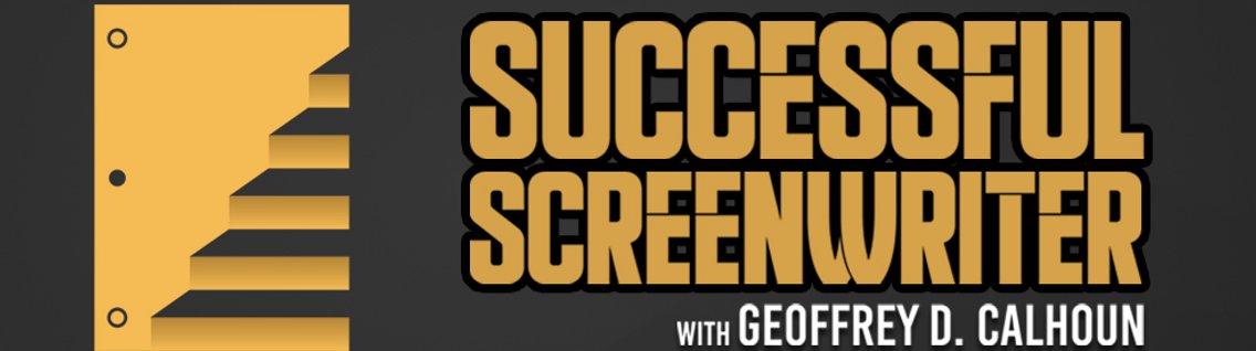 The Successful Screenwriter with Geoffrey D Calhoun: Screenwriting Podcast - imagen de portada
