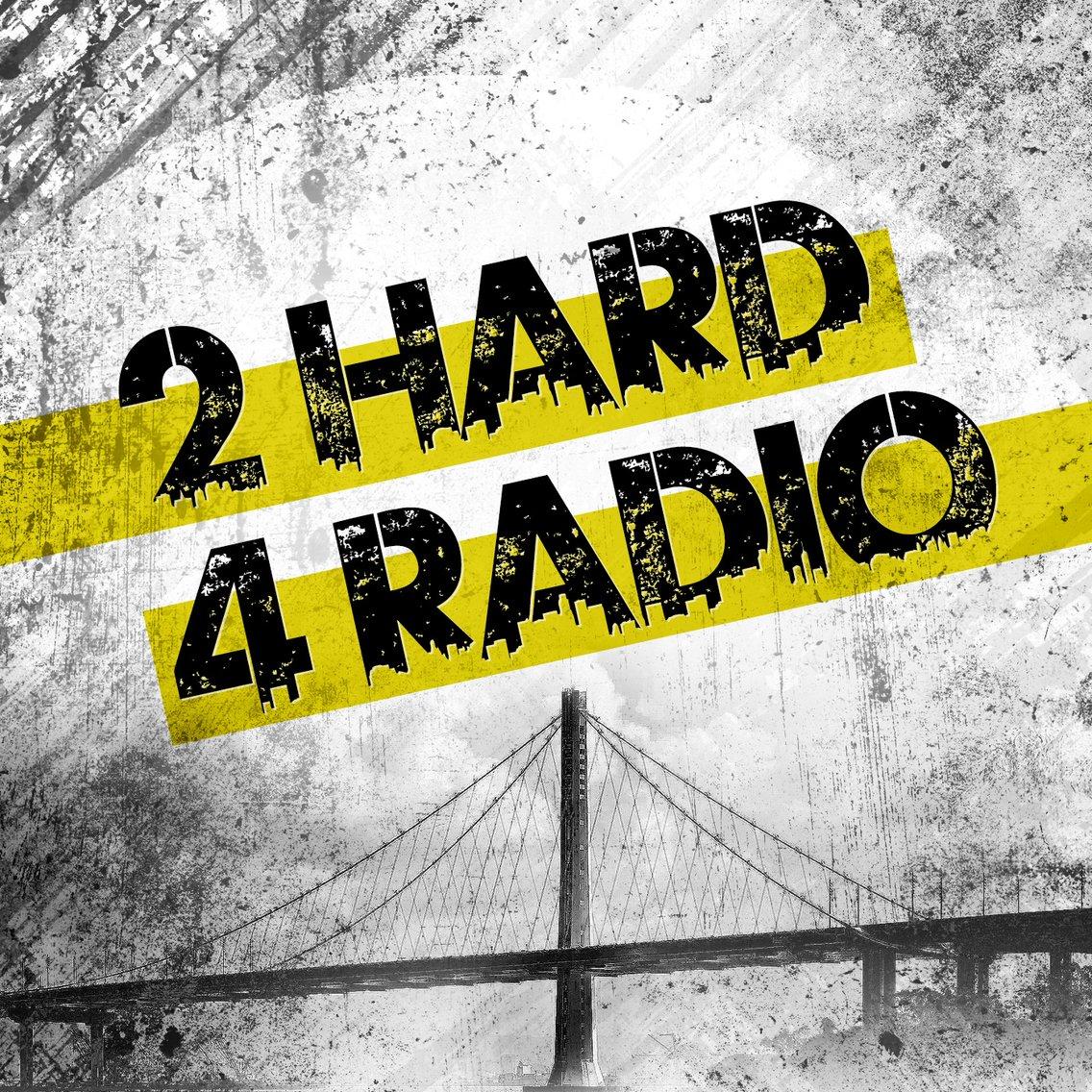 2 Hard 4 Radio - Cover Image