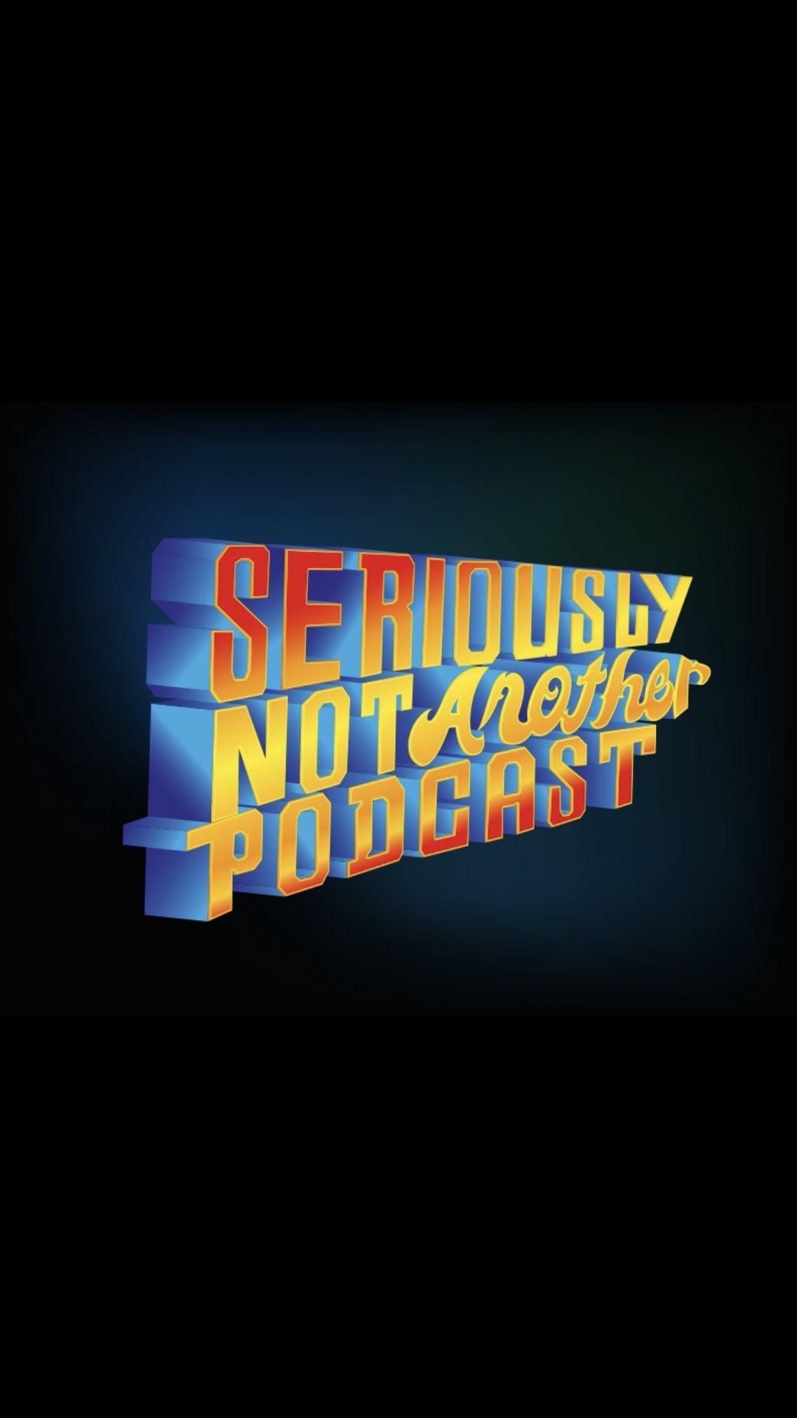 Seriously? Not Another Podcast - imagen de portada