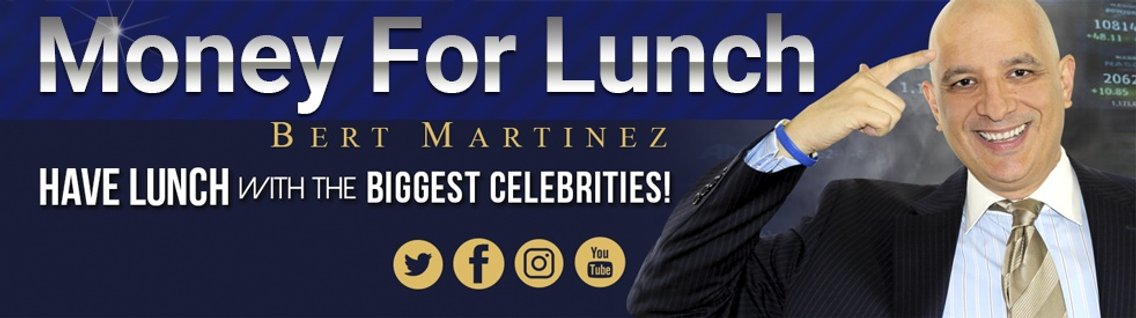 Money For Lunch with Bert Martinez - Cover Image