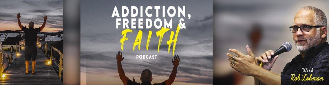 Addiction, Freedom & Faith - Cover Image