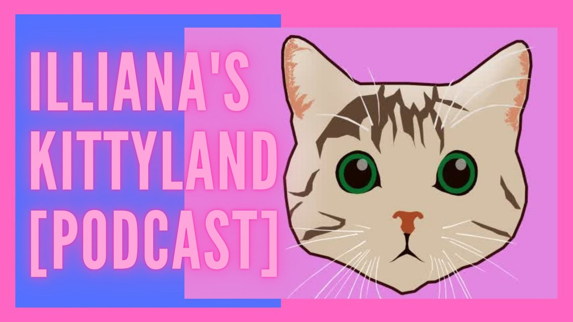 Illiana's Kittyland [Podcast] - imagen de portada