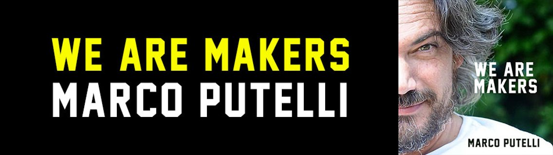 We are Makers - Marco Putelli. - Cover Image
