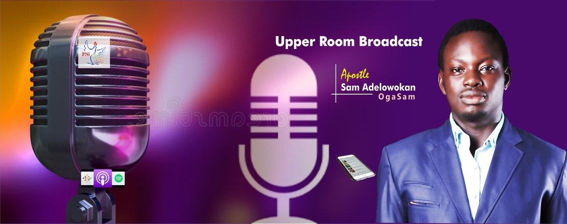 Upper Room Broadcast with Apostle Sam - imagen de portada