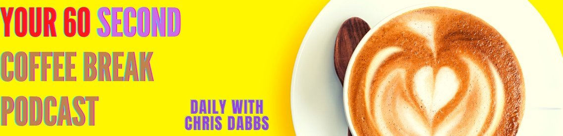 Your 60 second coffee break - with Chris Dabbs - Cover Image