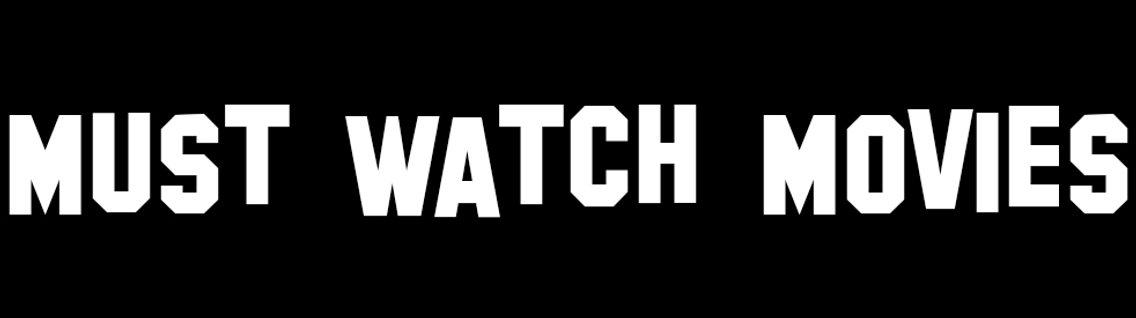 Must Watch Movies - imagen de portada