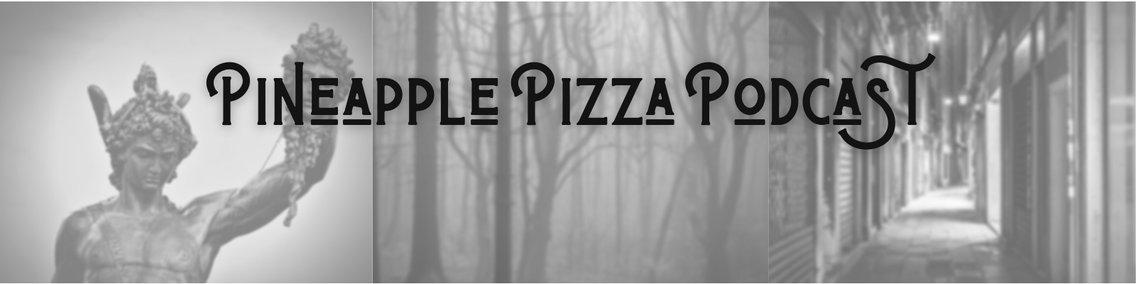 Pineapple Pizza Podcast - imagen de portada