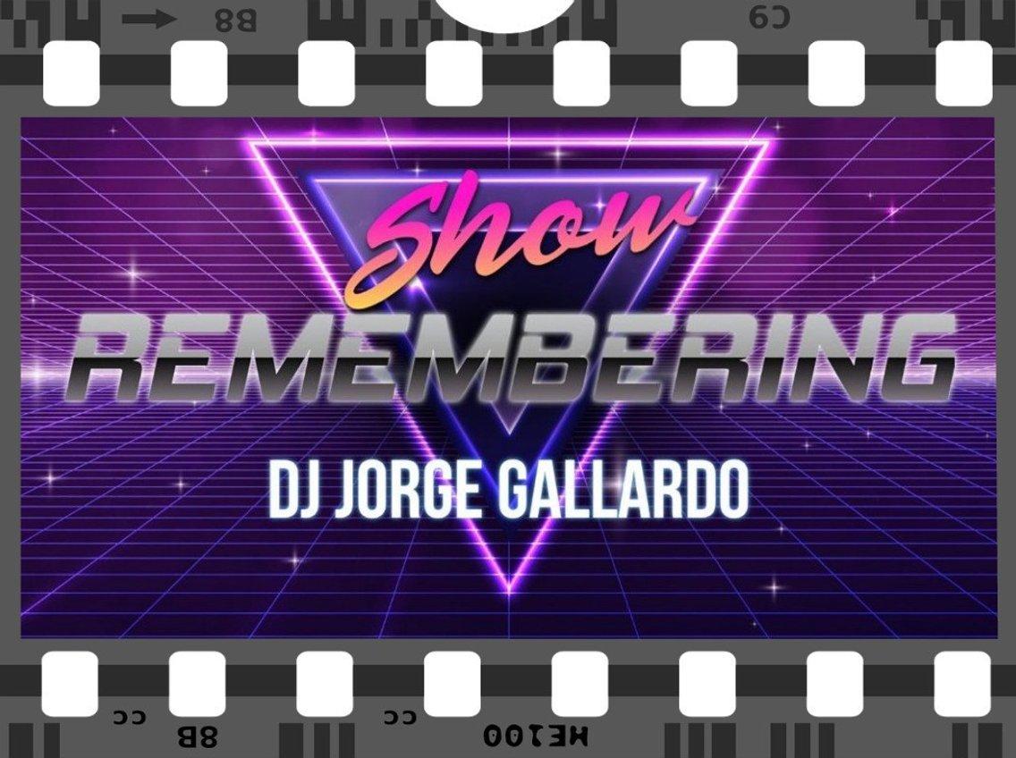 Remembering Show By DJ Jorge Gallardo - Cover Image