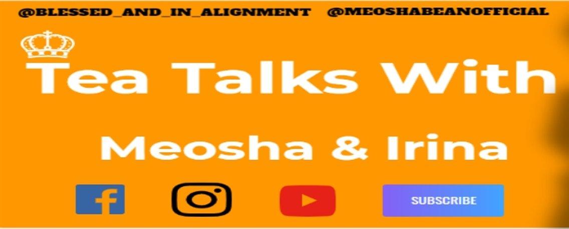 Tea Talks With Meosha & Irina - Cover Image