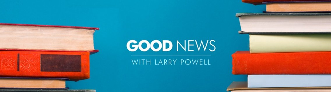 Good News with Larry Powell - Cover Image