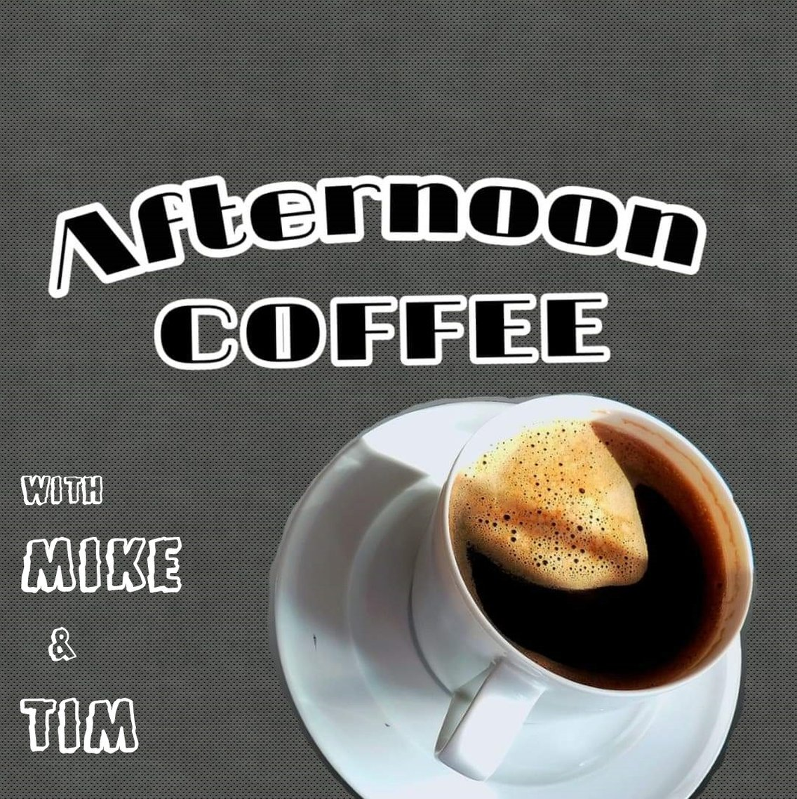 Afternoon Coffee with Mike and Tim - Cover Image