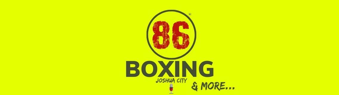 86Boxing Podcast w/ Joshua City - Cover Image